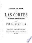 Exposicion que dirijen a las Cortes los tenedores de Bonos del Tesoro de la Isla de Cuba de la emision de 20 millones de pesos autorizada por Real Decreto de 9 de agosto de 1872