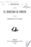 Exposición que hace el secretario de fomento sobre la colonización de la Baja California