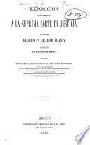 Exposición que presenta á la Suprema Corte de Justicia Florencia Graham Hardy albacea en el intestado del Sr. Juan Potts pidiendo se deseche el amparo pedido por Tomás Horncastle ...