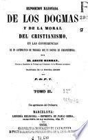 Exposicion razonada de los dogmas y de la moral del cristianismo
