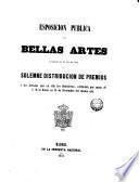 Exposición [sic] pública de Bellas Artes celebrada en el año de 1856 y solemne distribución de premios á los Artistas que en ella los obtuvieron