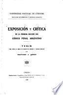 Exposición y crítica de la primera sección del Codico [!] penal argentino ...