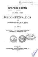 Expositores de España y sus provincias de Ultramar recompensados en la Exposición Universal de Filadelfia en 1876