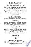 Extracto De Los Pronosticos Del Gran Piscator De Salamanca desde el año de 1725 hasta el de 1753