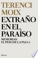 Extraño en el Paraíso (Memorias. El Peso de la Paja 3)