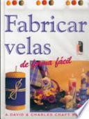 FABRICAR VELAS DE FORMA FÁCIL (Color)