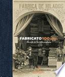 Fabricato 100 años - La tela de los hilos perfectos