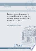 Factores determinantes en la construcción de la función pública de recursos humanos autonómica: Galicia 2000-2012