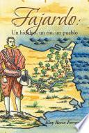 Fajardo: Un hidalgo, un río, un pueblo.