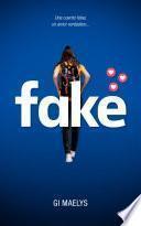 Fake: Una cuenta falsa, un amor verdadero