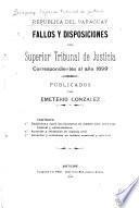 Fallos y disposiciones del Superior Tribunal de Justicia correspondientes al año 1899