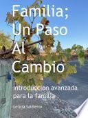 Familia; Un Paso Al Cambio