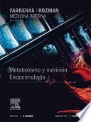 Farreras-Rozman. Medicina Interna. Metabolismo y nutrición. Endocrinología