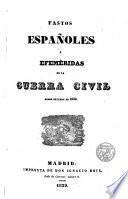 Fastos españoles o efemérides de la Guerra Civil desde Octubre de 1832
