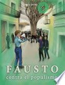 Fausto Contra el Populismo
