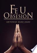 Fe u obsesión