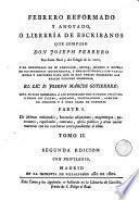 Febrero reformado y anotado ó Librería de Escribanos, 2