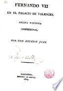 Fernando VII en el Palacio de Valencey...
