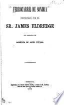Ferrocarril de Sonora proyectado por el Sr. James Eldregde[!]