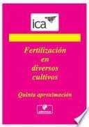 Fertilización en diversos cultivos: Quinta aproximación