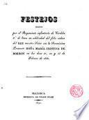 Festejos hechos por el Regimiento de Infanteria de Cordoba por el feliz enlace del Rey N. Sr. con la Ser. Princesa Doña María Cristina de Borbon en los días 21, 22 y 23 de Febr. de 1830