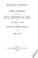 Fiesta literaria verificada en el Instituto de Cadiz para conmemorar la muerte del principe de nuestros ingenios, 1616-1875