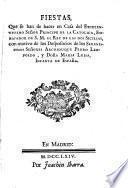 Fiestas, que se han de hacer en casa del ... Principe de la Catolica ... con motivo de los desposorios de los ... Señores Archiduque Pedro Leopoldo y doña María Luisa ...