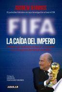 FIFA. La caída del imperio