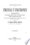 Figuras y figurones biografías de los hombres que más figuran actualmente en España