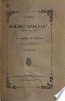 Filipe Segundo, rey de España ... [Por] Luis Cabrera de Córdoba ...