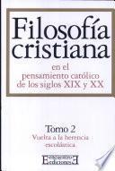 Filosofía cristiana en el pensamiento católico de los siglos XIX y XX/2