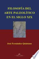 Filosofía del arte paleolítico en el siglo XIX