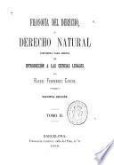 Filosofía del derecho, ó Derecho natural dispuesto para servir de introducción a las ciencias legales