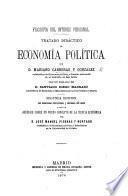 Filosofía del Interes Personal. Tratado didáctico de economía política ... con un prólogo de D. Santiago Diego Madrazo. Economía pura, ciencia y arte