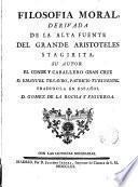 Filosofia moral derivada de la alta fuente del Grande Aristoteles Stagirita