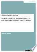 Filosofía y exilio en María Zambrano. Un camino intelectual en el drama de España