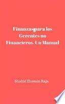 Finanzas para los Gerentes no Financieros. Un Manual