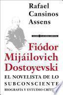 Fiódor Mijáilovich Dostoyevski, el novelista de lo subconsciente: Biografía y estudio crítico