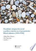 Fiscalidad, integración social y política exterior en el pensamiento liberal atlántico (1830-1930)