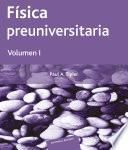 Física preuniversitaria. Volumen I