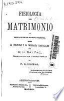 Fisiología del matrimonio o Meditaciones de filosofía ecléctica sobre la felicidad y la desgracia conyugales