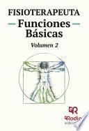 Fisioterapeuta. Funciones Básicas. Volumen 2