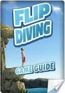 Flip Diving: Tips & Tricks Game Guide Unofficial