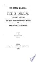 Flor de letrillas, colección escogida de las mejores composiciones castellanas de este género por una sociedad de autores