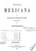 Flora mexicana a Martino Sesse et Josepho Marianno Mociño exarata