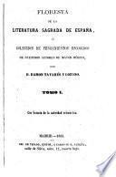 Floresta de la Literatura Sagrada de España, ó coleccion de pensamientos escogidas de nuestros autores de mayor mérito