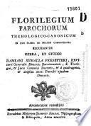 Florilegium parochorum thehologico-canonicum [sic]