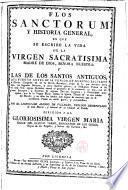 Flos Sanctorum y Historia General, en que se escribe la vida de la Virgen Santísima Madre de Dios, Señora nuestra