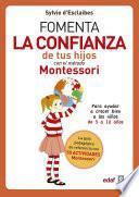 Fomenta la confianza de tus hijos con el método Montessori