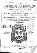 Fons verborum et phrasium ad iuventuten latinitate imbuendam, ex thesauris varüs derivatus